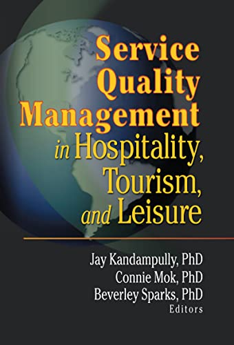 Service Quality Management in Hospitality, Tourism, and: Jay Kandampully, Connie