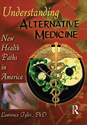 9780789007414: Understanding Alternative Medicine: New Health Paths in America