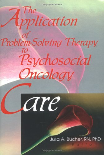 9780789007599: The Application of Problem-Solving Therapy to Psychosocial Oncology Care