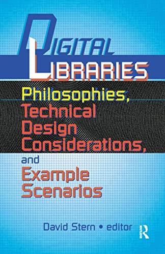 9780789007698: Digital Libraries Philosophies, Technical Design Considerations, and Example Scenarios
