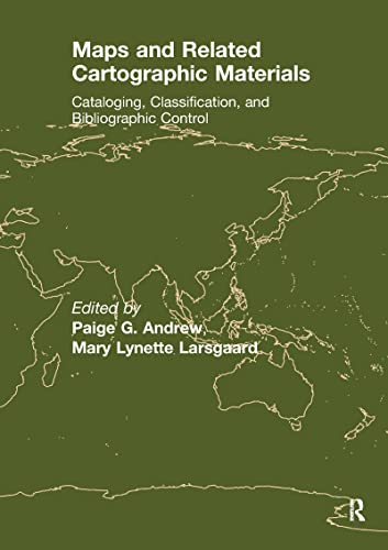 Maps and Related Cartographic Materials: Cataloging, Classification,: Mary Lynette Larsgaard,