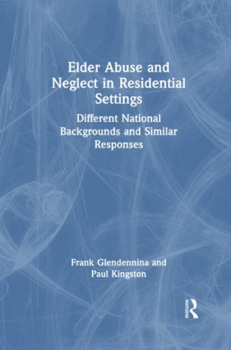 9780789008077: Elder Abuse and Neglect in Residential Settings: Different National Backgrounds and Similar Responses