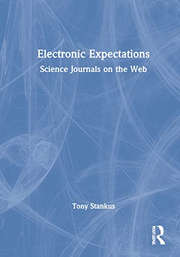 Electronic Expectations: Science Journals on the Web: Stankus, Tony