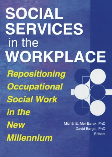 9780789008480: Social Services in the Workplace: Repositioning Occupational Social Work in the New Millennium (Monograph Published Simultaneously As Administration in Social Work, 3/4)