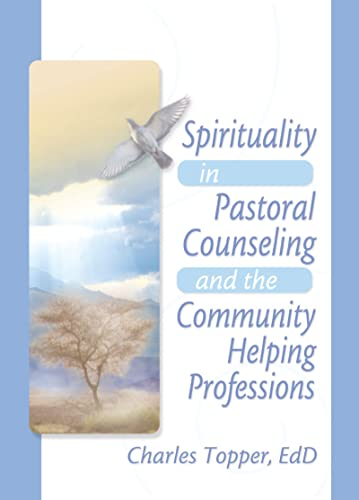9780789008619: Spirituality in Pastoral Counseling and the Community Helping Professions