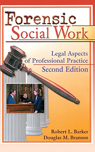 9780789008671: Forensic Social Work: Legal Aspects of Professional Practice, Second Edition
