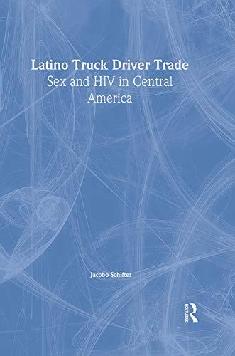 9780789008831: Latino Truck Driver Trade: Sex and HIV in Central America