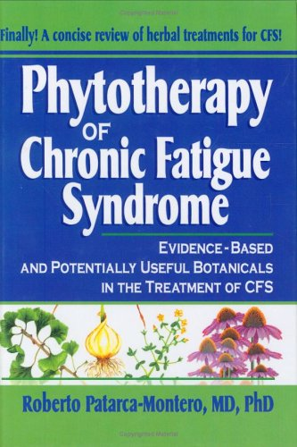 9780789009081: Phytotherapy of Chronic Fatigue Syndrome: Evidence-Based and Potentially Useful Botanicals in the Treatment of CFSA; What Does the Research Sa