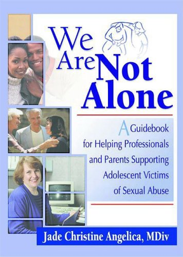 9780789009241: We Are Not Alone: A Guidebook for Helping Professionals and Parents Supporting Adolescent Victims of Sexual Abuse
