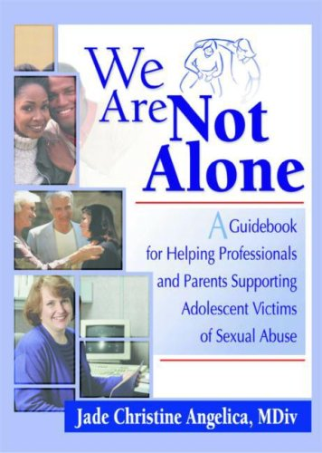 9780789009258: We Are Not Alone: A Guidebook for Helping Professionals and Parents Supporting Adolescent Victims of Sexual Abuse