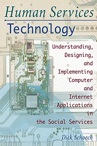 Human Services Technology: Understanding, Designing, and Implementing Computer and Internet ...