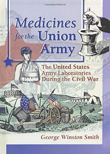 9780789009470: Medicines for the Union Army: The United States Army Laboratories During the Civil War (Pharmaceutical Heritage)