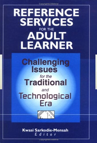 9780789009722: Reference Services for the Adult Learner: Challenging Issues for the Traditional and Technological Era