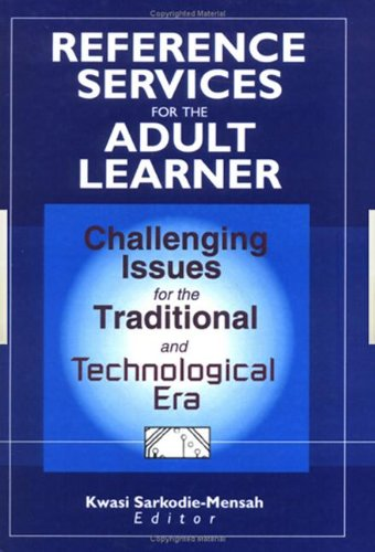 9780789009906: Reference Services for the Adult Learner: Challenging Issues for the Traditional and Technological Era