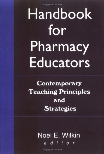 9780789010056: Handbook for Pharmacy Educators: Contemporary Teaching Principles and Strategies