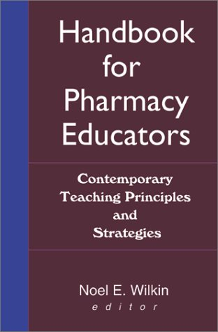9780789010063: Handbook for Pharmacy Educators: Contemporary Teaching Principles and Strategies