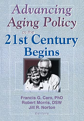 9780789010339: Advancing Aging Policy as the 21st Century Begins