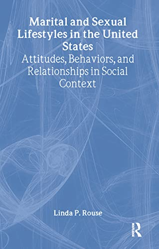 Marital and Sexual Lifestyles in the United: Linda P Rouse
