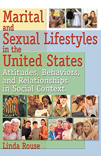 Marital and Sexual Lifestyles in the United: Rouse, Linda P