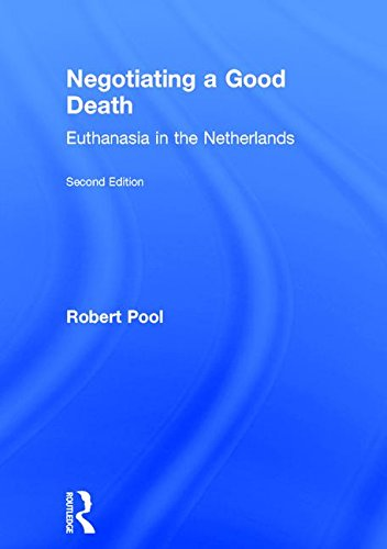 9780789010803: Negotiating a Good Death: Euthanasia in the Netherlands