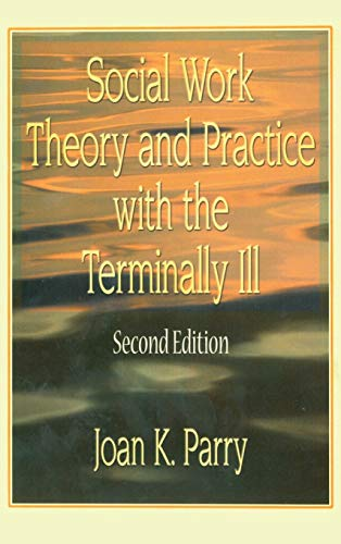 9780789010827: Social Work Theory and Practice with the Terminally Ill, Second Edition