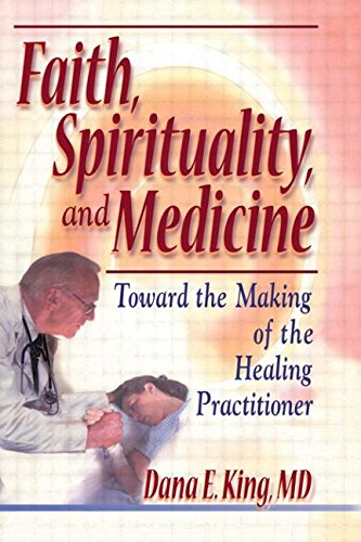 9780789011152: Faith, Spirituality, and Medicine: Toward the Making of the Healing Practitioner