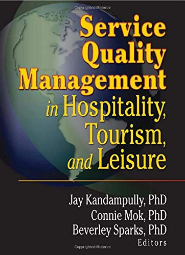 Service Quality Management in Hospitality, Tourism, and: Mok, Connie
