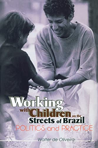 9780789011534: Working with Children on the Streets of Brazil: Politics and Practice