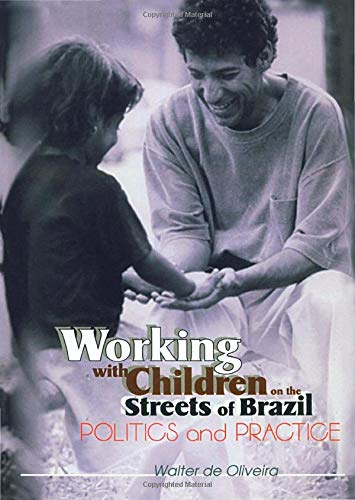 9780789011541: Working with Children on the Streets of Brazil: Politics and Practice