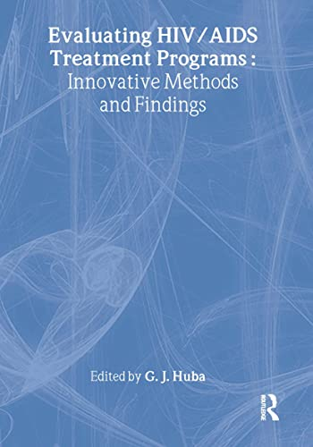 9780789011909: Evaluating HIV/AIDS Treatment Programs: Innovative Methods and Findings