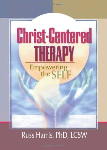 9780789012272: Christ-Centered Therapy: Empowering the Self