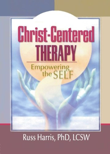 9780789012289: Christ-Centered Therapy: Empowering the Self