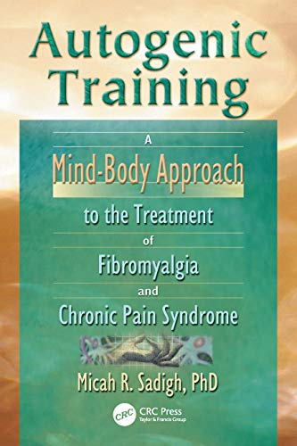 9780789012562: Autogenic Training: A Mind-Body Approach to the Treatment of Fibromyalgia and Chronic Pain Syndrome