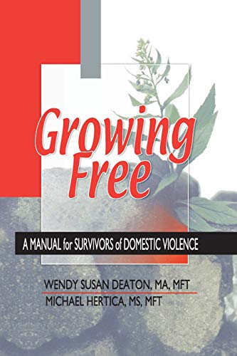 9780789012807: Growing Free: A Manual for Survivors of Domestic Violence