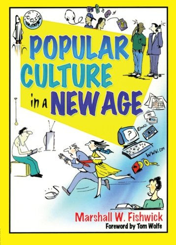 Popular Culture in a New Age, by: Fishwick, Marshall William