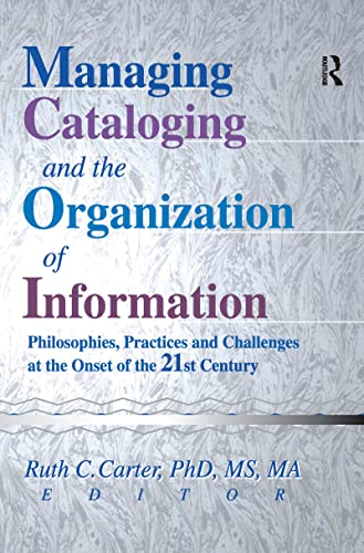 Managing Cataloging and the Organization of Information: Philosophies, Practices and Challenges at ...