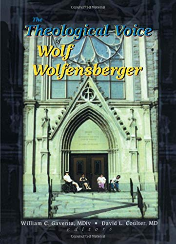 9780789013156: The Theological Voice of Wolf Wolfensberger
