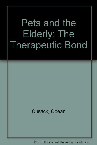 9780789013262: Pets and the Elderly: The Therapeutic Bond