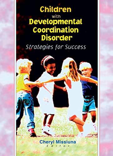 9780789013576: Children with Developmental Coordination Disorder: Strategies for Success