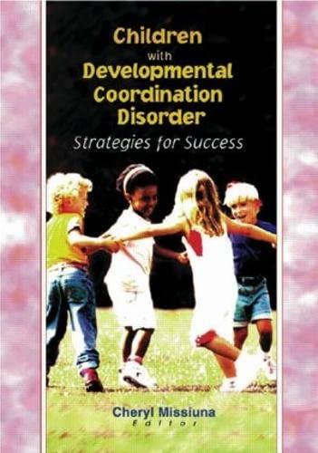 9780789013583: Children with Developmental Coordination Disorder: Strategies for Success