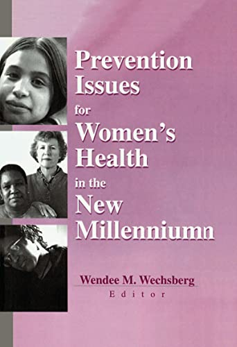 Prevention Issues for Women's Health in the New Millennium: Wendee Wechsberg
