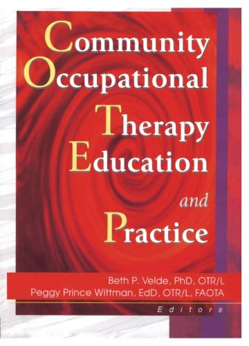 9780789014061: Community Occupational Therapy Education and Practice