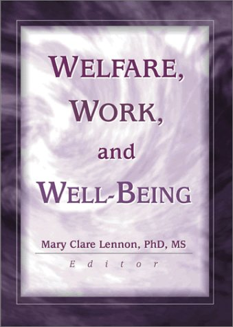 9780789014139: Welfare, Work, and Well-Being