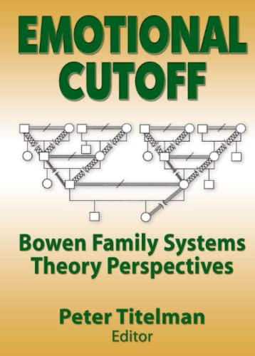 9780789014603: Emotional Cutoff: Bowen Family Systems Theory Perspectives