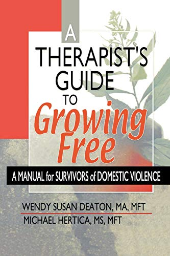 9780789014696: A Therapist's Guide to Growing Free: A Manual for Survivors of Domestic Violence