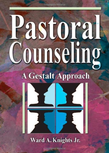 9780789015310: Pastoral Counseling: A Gestalt Approach (Haworth Religion and Mental Health)