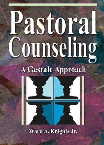9780789015327: Pastoral Counseling: A Gestalt Approach (Haworth Pastoral Press Religionand Mental Health)