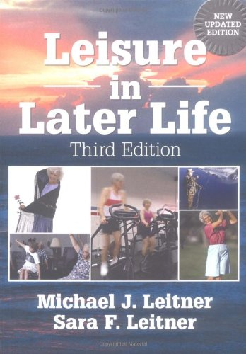 9780789015358: Leisure in Later Life, Third Edition
