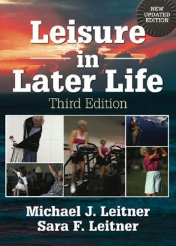 9780789015365: Leisure in Later Life, Third Edition