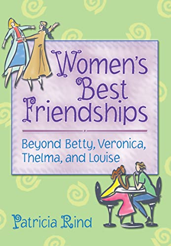 9780789015396: Women's Best Friendships: Beyond Betty, Veronica, Thelma, and Louise (Haworth Innovations in Feminist Studies)